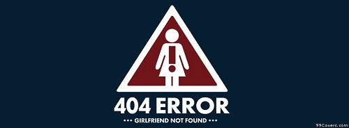 Funny Error 404 Girlfriend