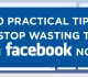 10 Tips To Stop Wasting Time on Facebook [Infographic]