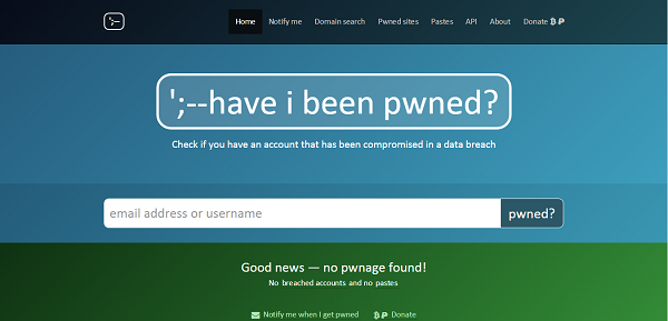 HaveIBeenPwned.com checks if your email has been compromised in a data breach.